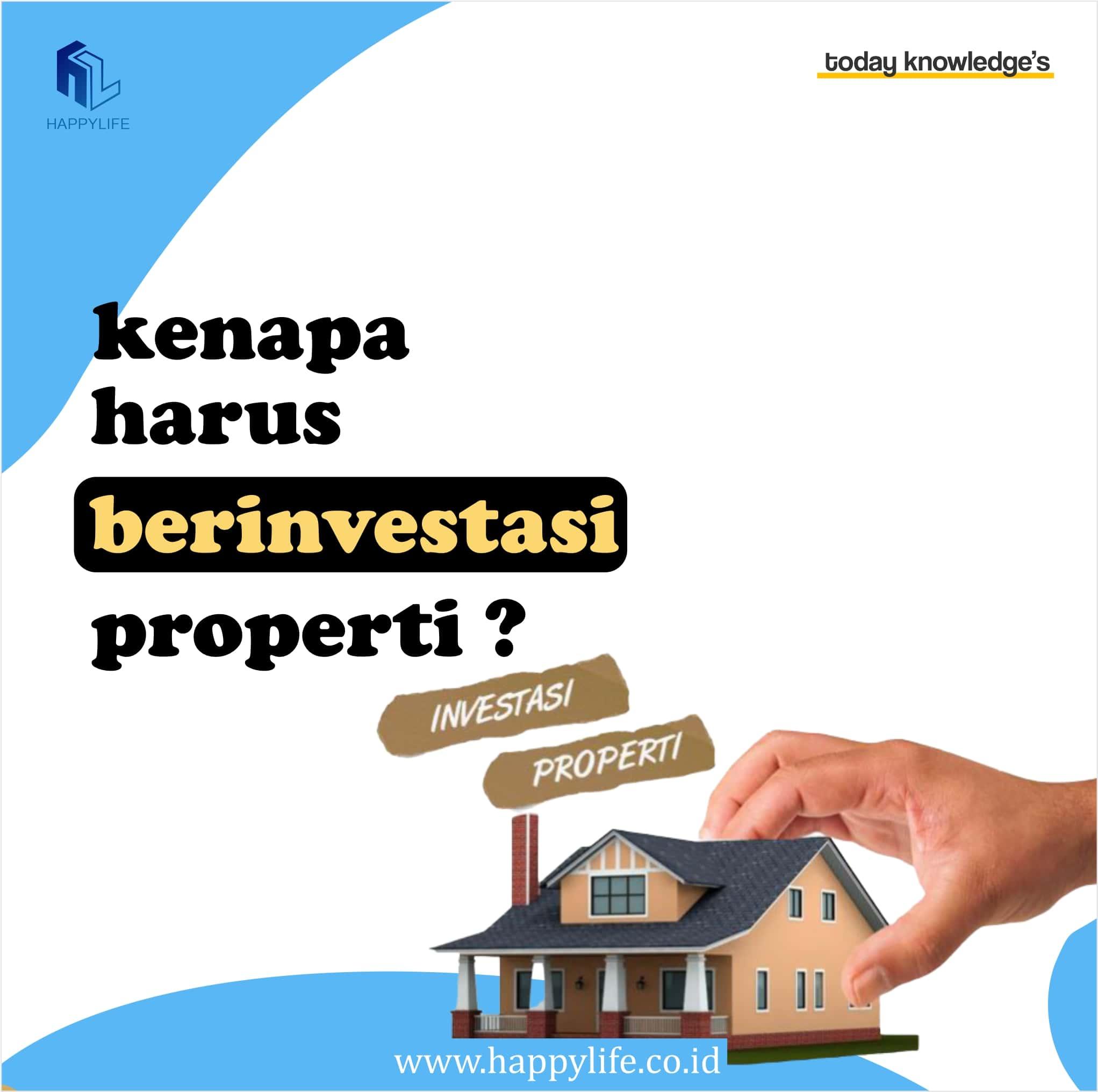 kenapa harus berinvestasi properti