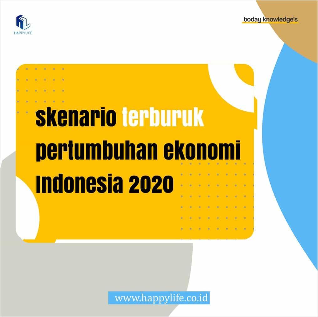 skenario terburuk pertumbuhan ekonomi indonesia 2020